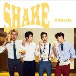 CNBLUE「SHAKE」全曲ダイジェスト音源公開!