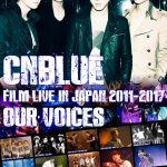 "キタ~『CNBLUE:FILM LIVE IN JAPAN 2011-2017""OUR VOICES""』"
